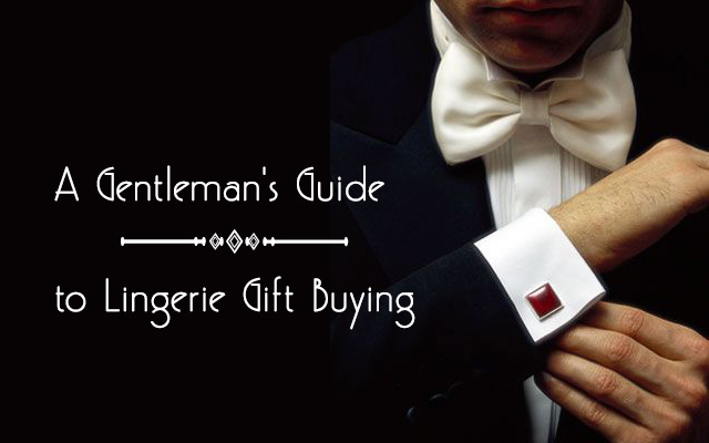 A Gentleman's Guide to Lingerie Gift Buying