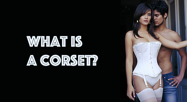 What Is A Corset?